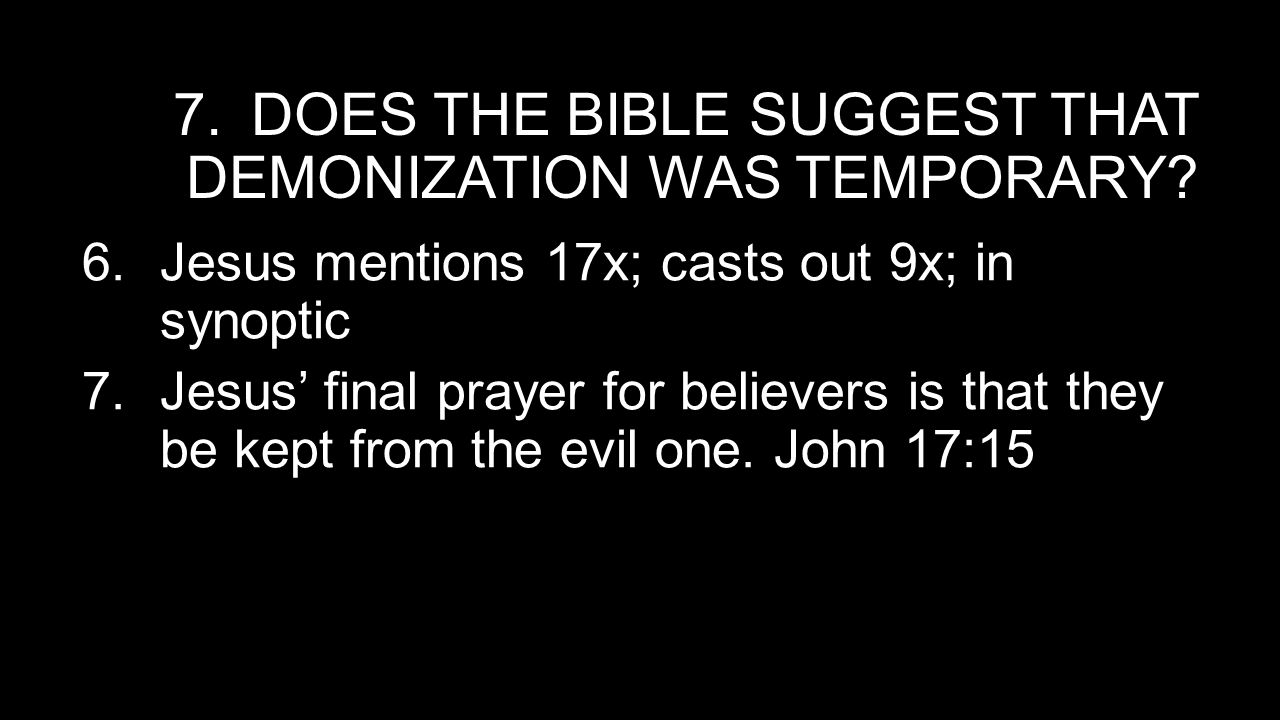 Does the bible suggest that demonization was temporary