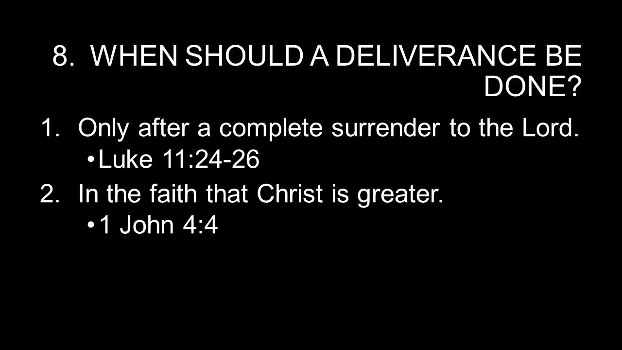 When should a deliverance be done