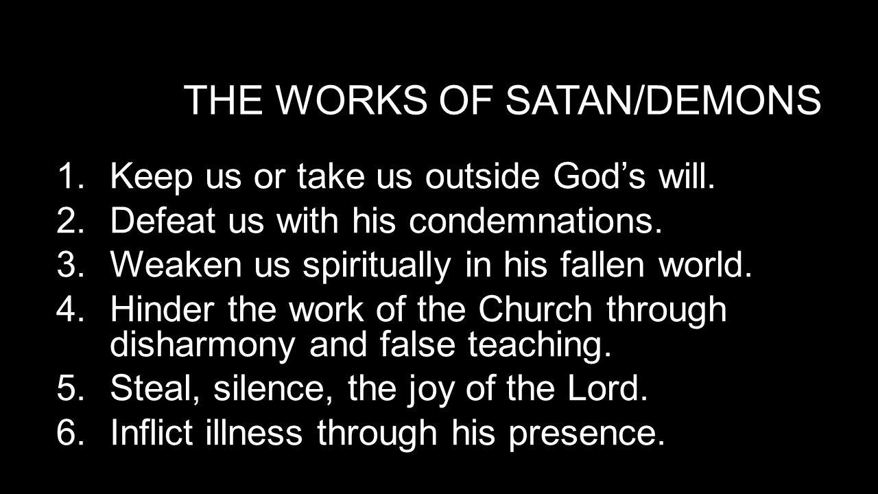 The works of satan/Demons