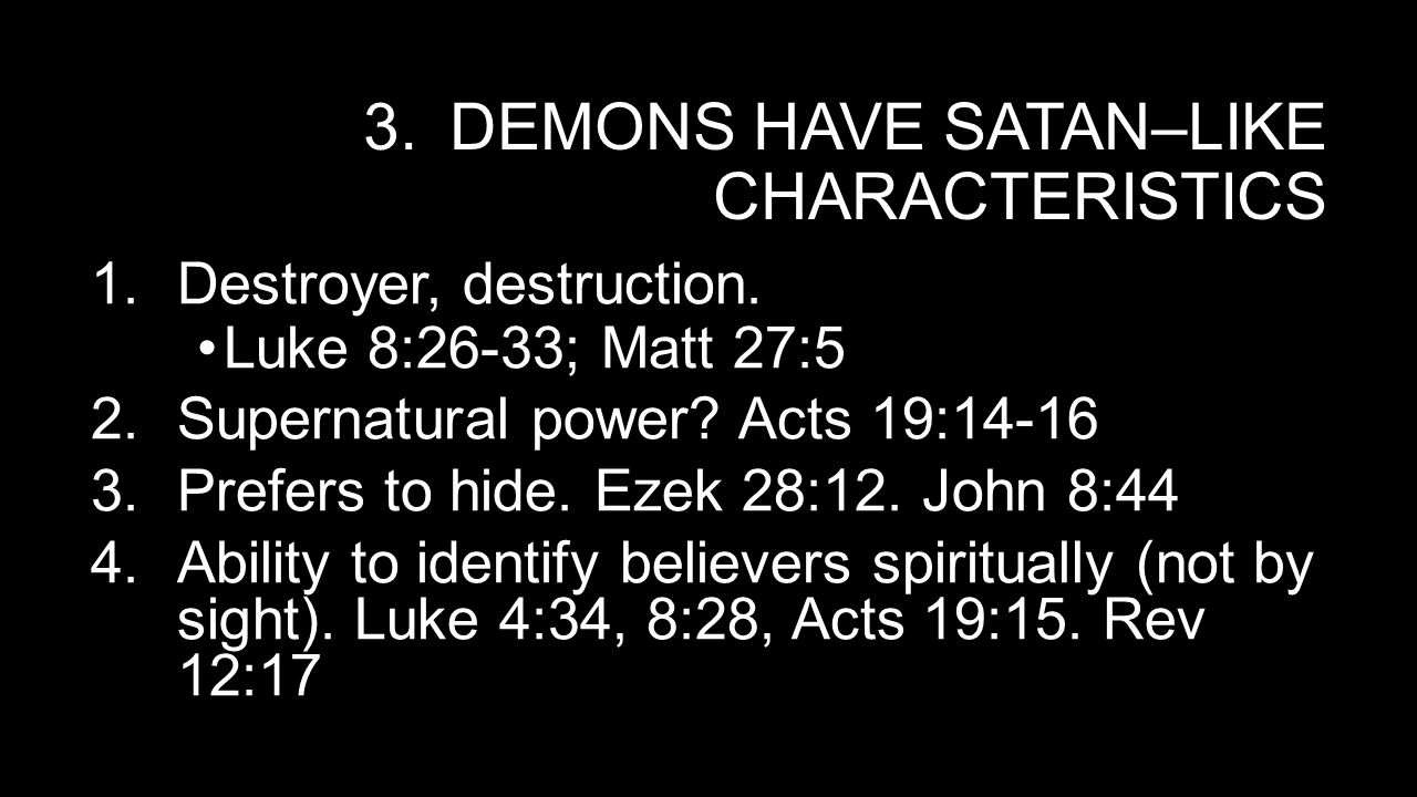 Demons have satan–like Characteristics