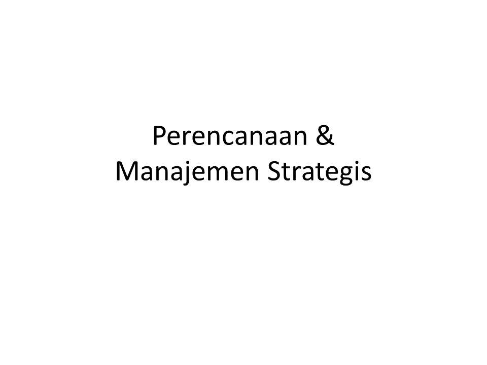 Perencanaan & Manajemen Strategis