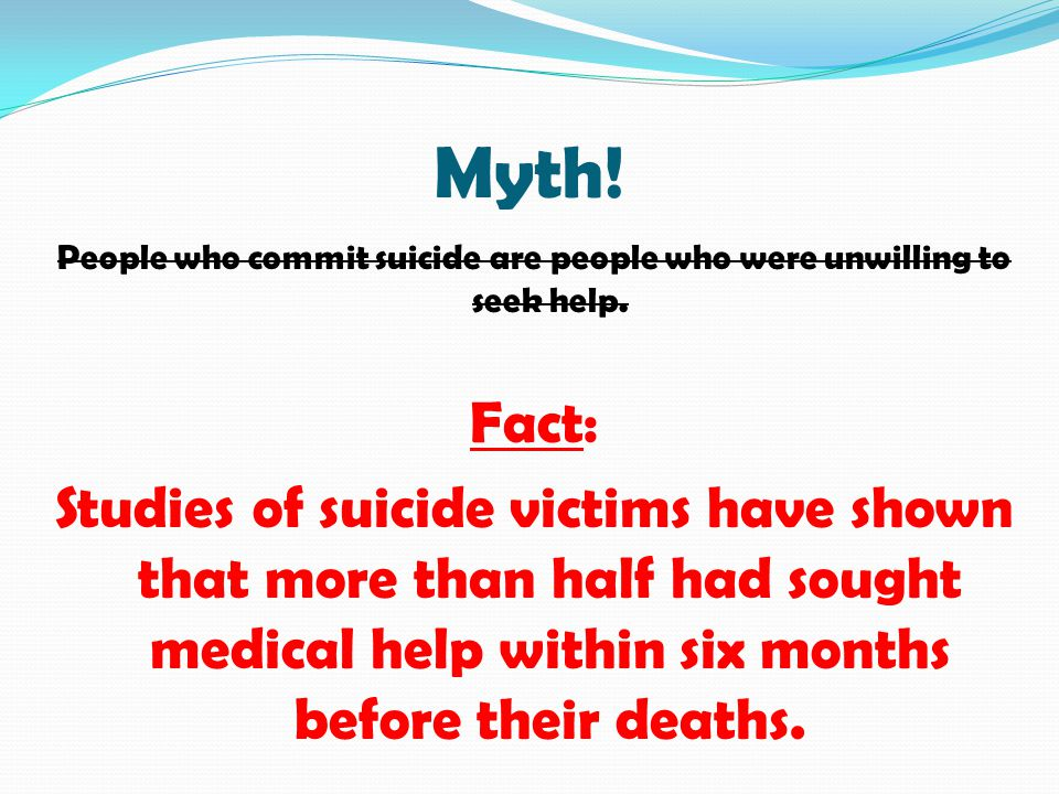 People who commit suicide are people who were unwilling to seek help.
