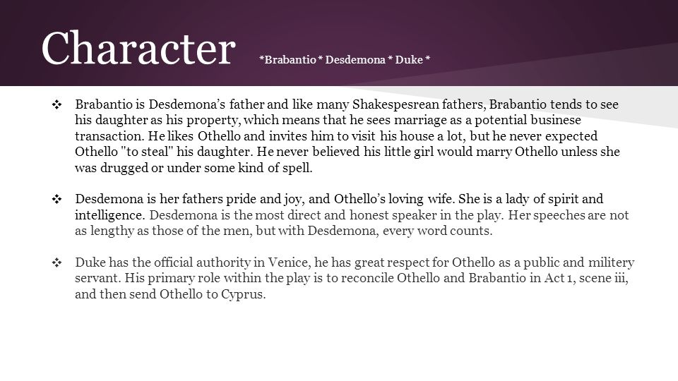 Character *Brabantio * Desdemona * Duke *