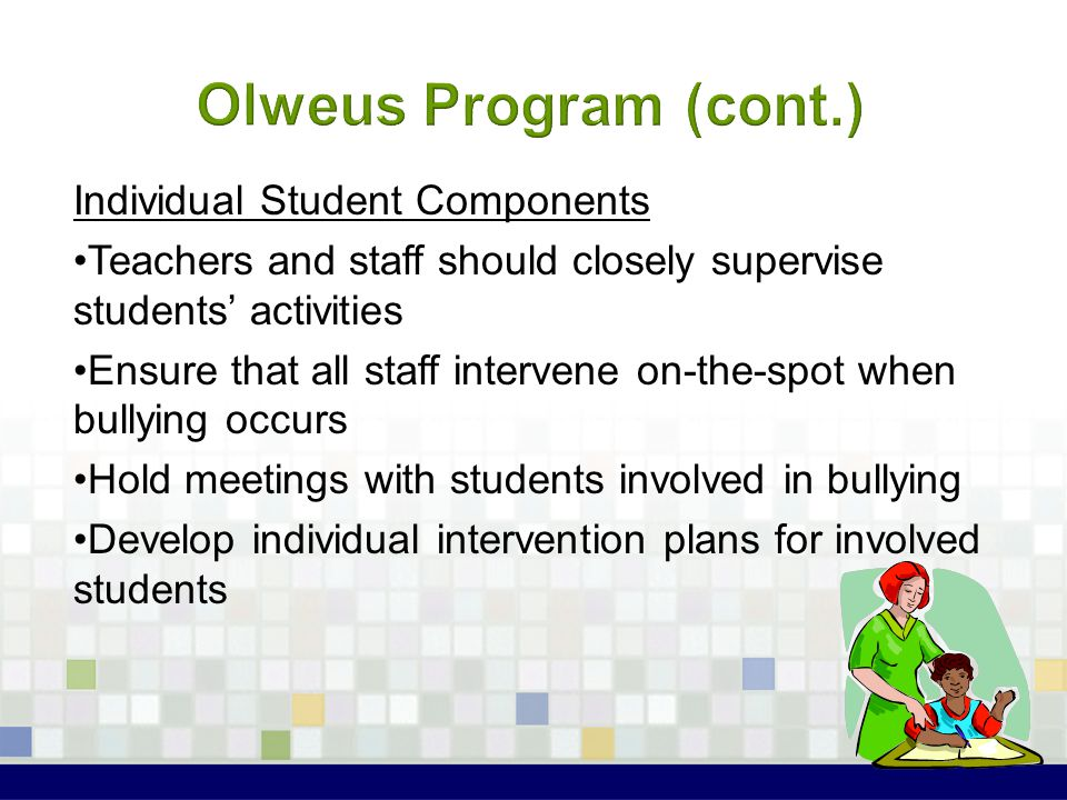 Olweus Program (cont.) Individual Student Components