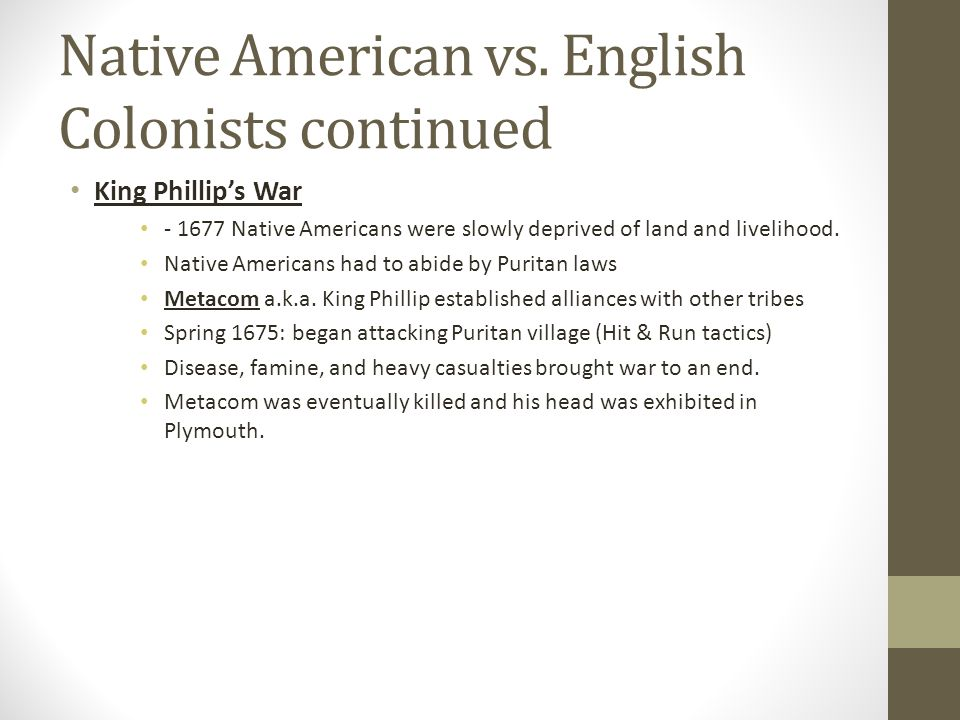 Native American vs. English Colonists continued