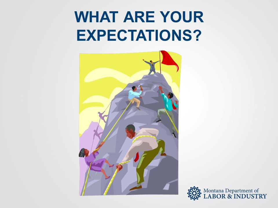 WHAT ARE YOUR EXPECTATIONS