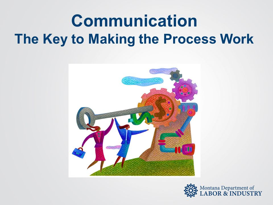 Communication The Key to Making the Process Work
