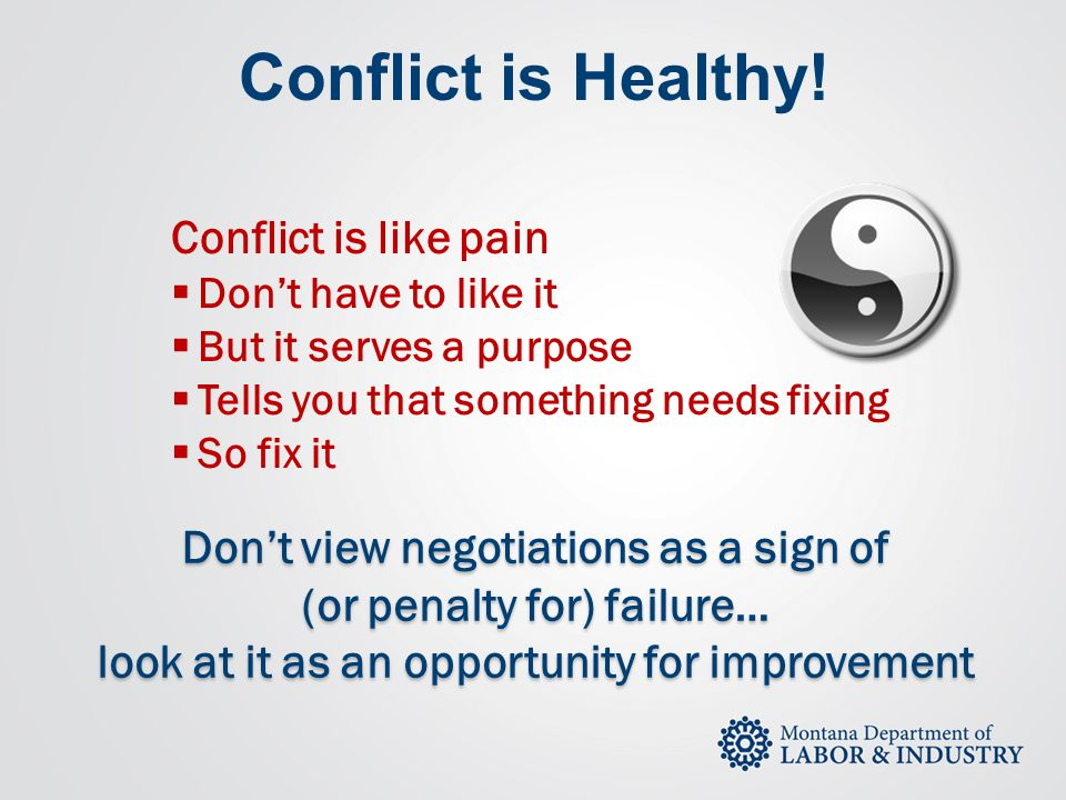 Conflict is Healthy! Conflict is like pain