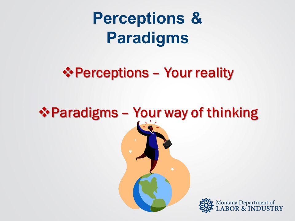 Perceptions & Paradigms