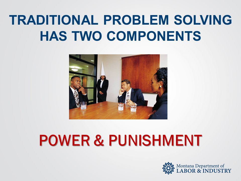 TRADITIONAL PROBLEM SOLVING HAS TWO COMPONENTS