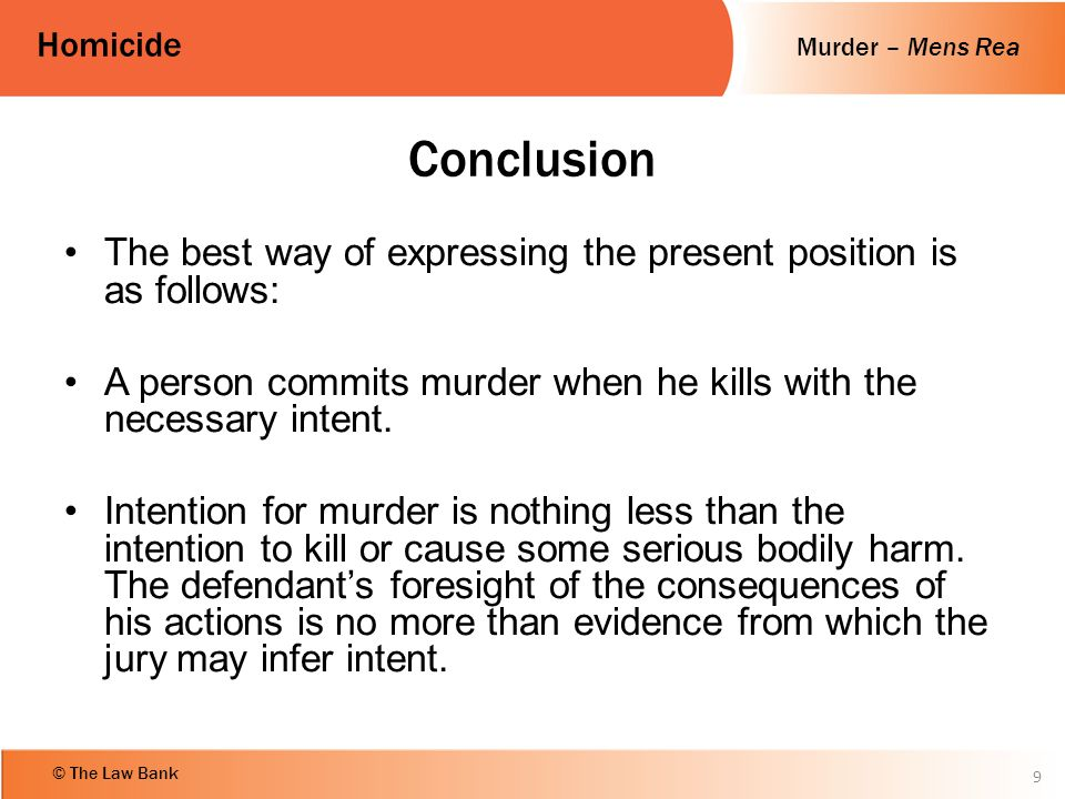 Conclusion The best way of expressing the present position is as follows: A person commits murder when he kills with the necessary intent.