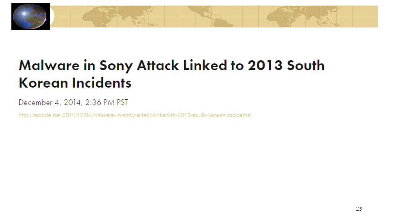 http://recode.net/2014/12/04/malware-in-sony-attack-linked-to-2013-south-korean-incidents/