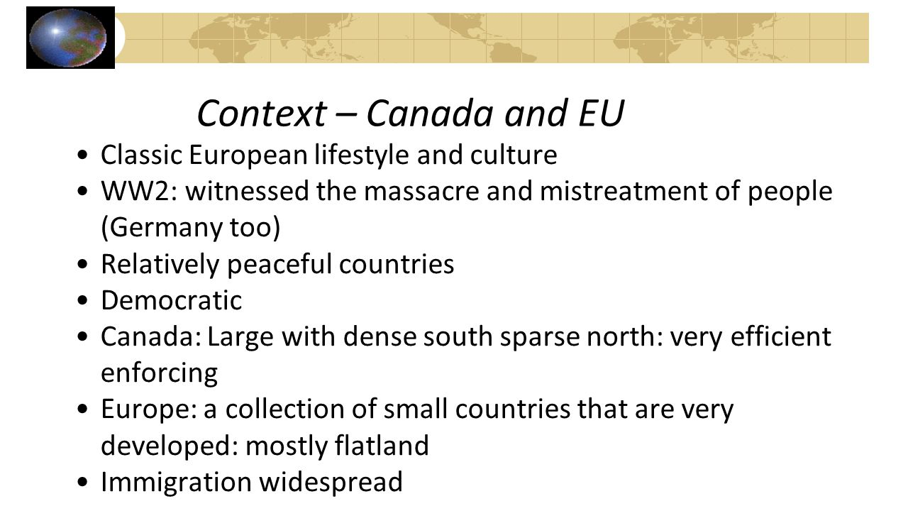 Context – Canada and EU Classic European lifestyle and culture