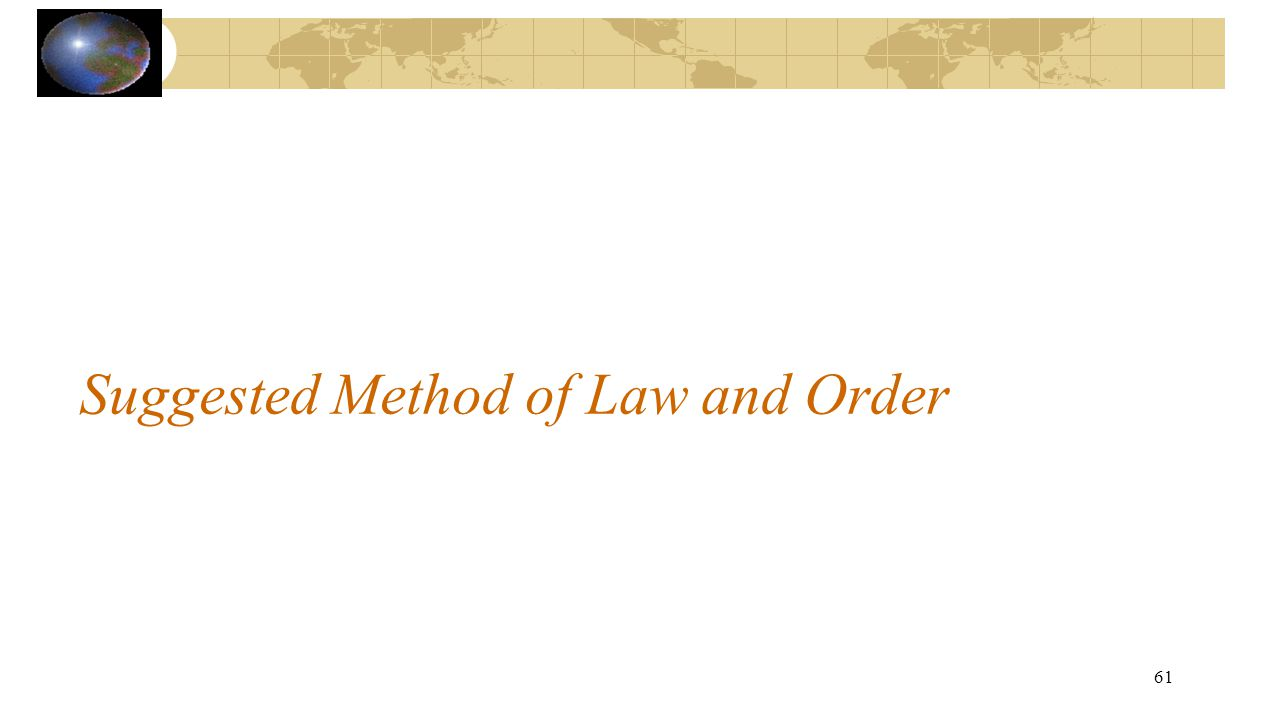 Suggested Method of Law and Order