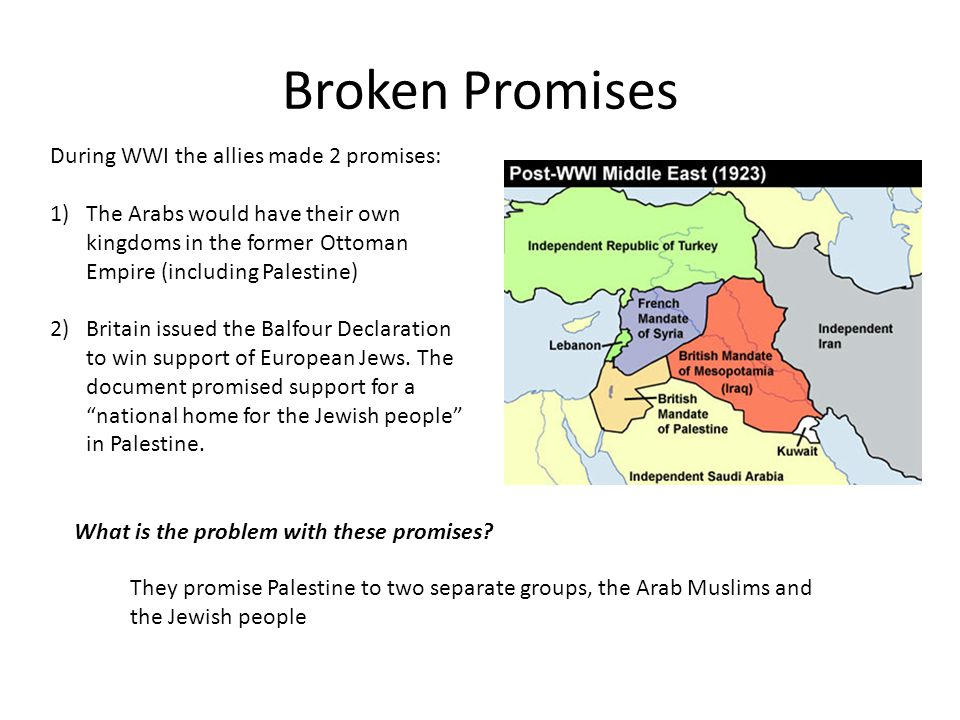 Broken Promises During WWI the allies made 2 promises: