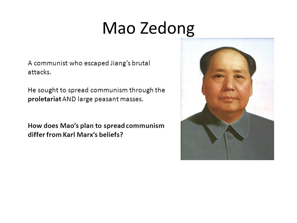 Mao Zedong A communist who escaped Jiang's brutal attacks.