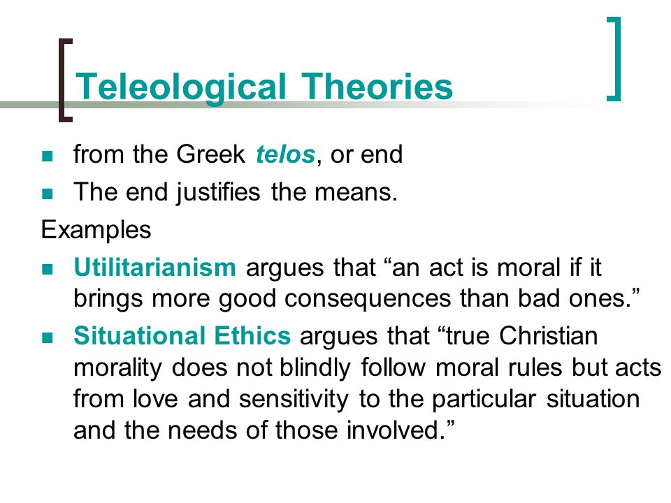 Teleological Theories