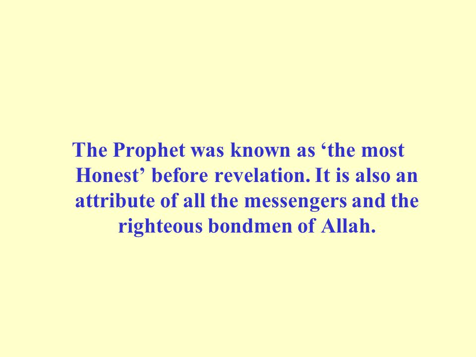 The Prophet was known as 'the most Honest' before revelation