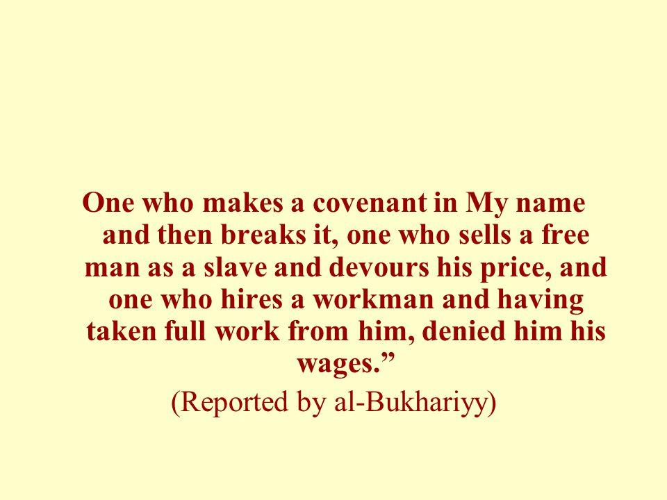 (Reported by al-Bukhariyy)