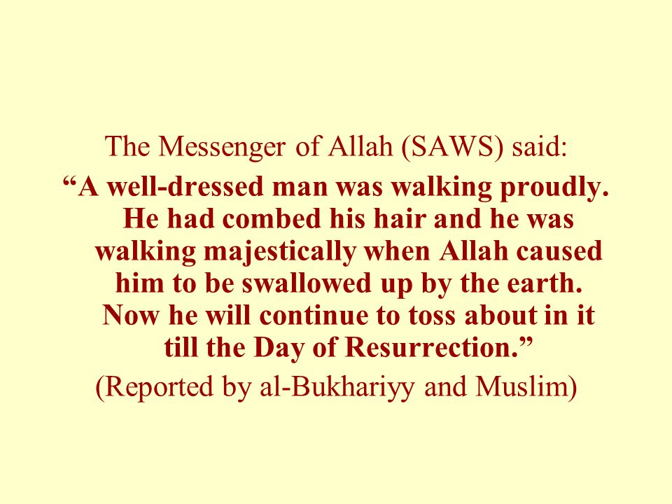 The Messenger of Allah (SAWS) said:
