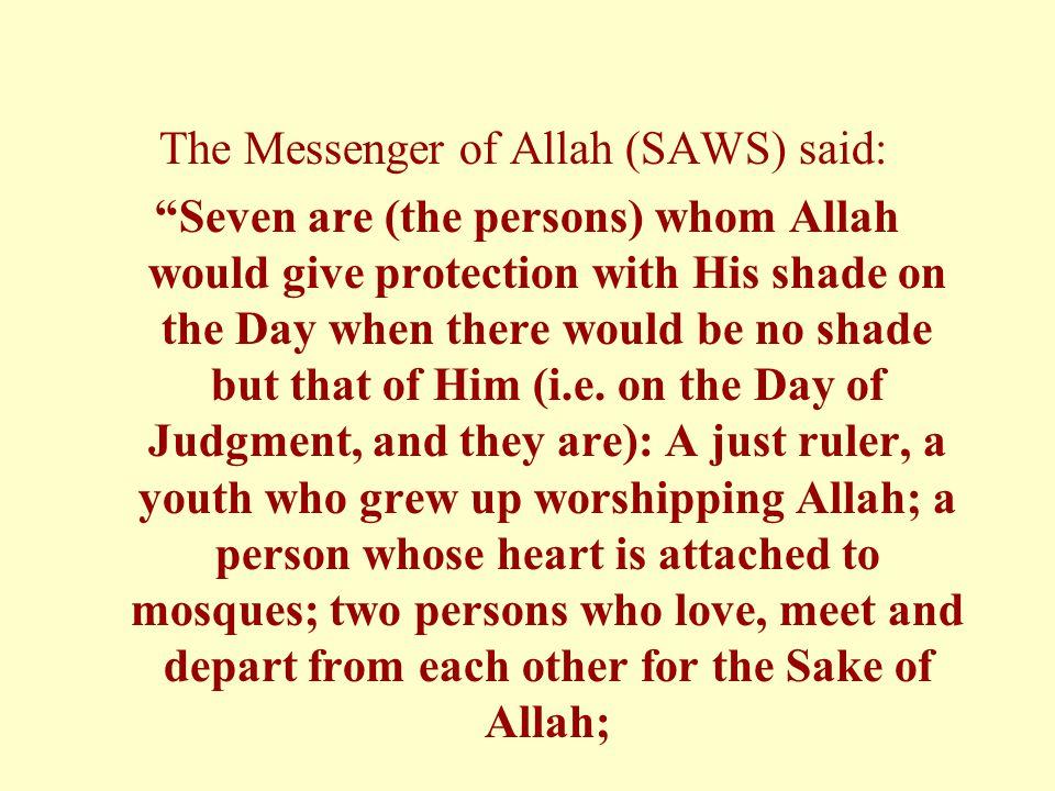 The Messenger of Allah (SAWS) said: