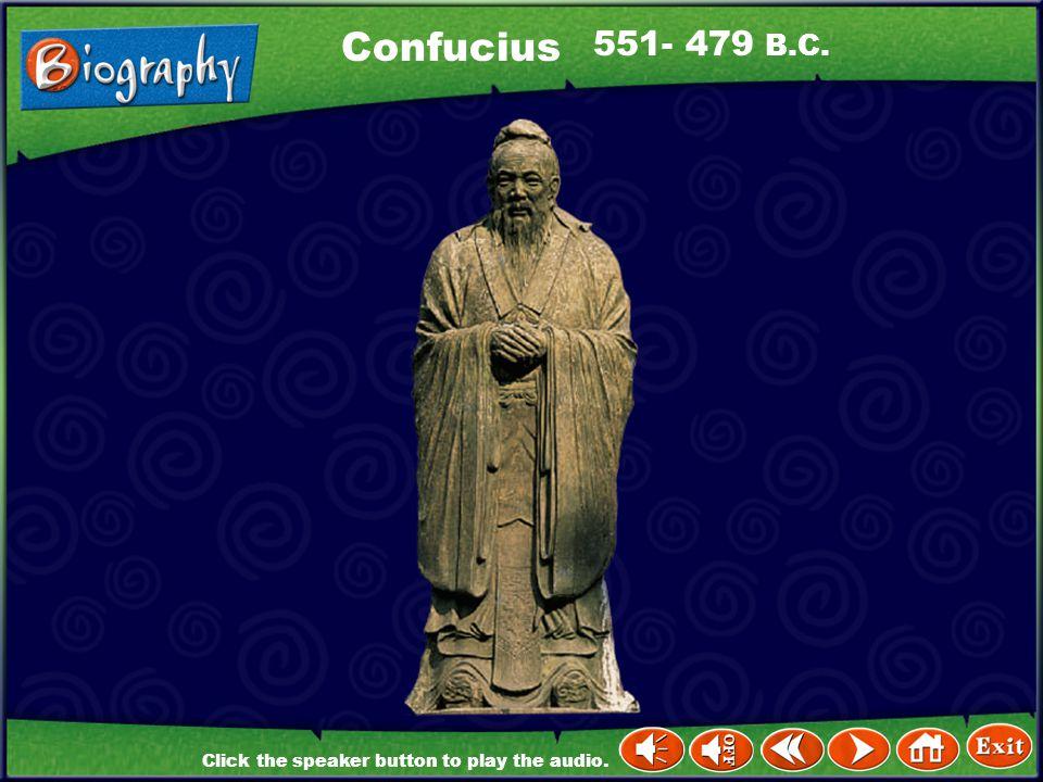 Confucius 551- 479 B.C.