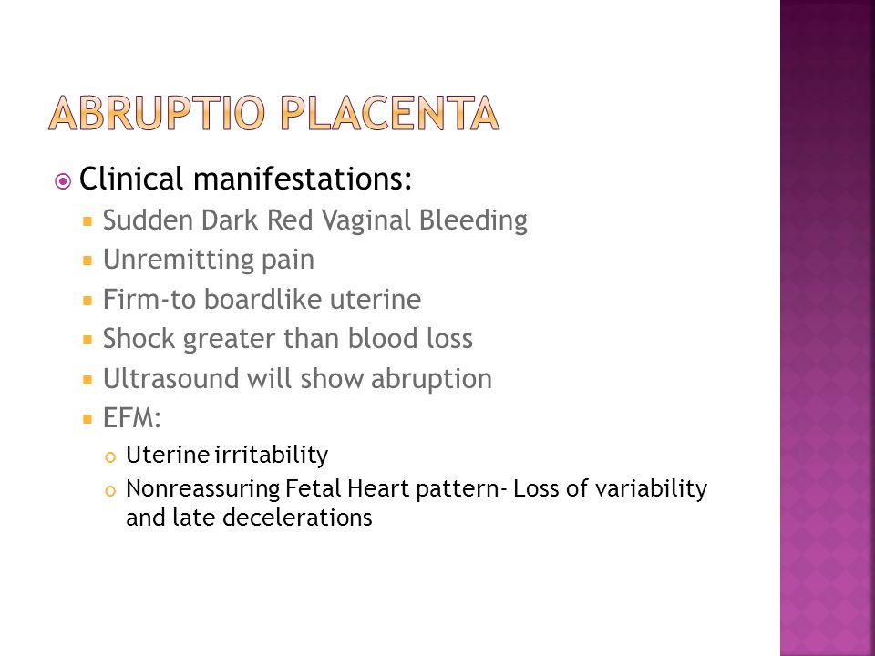 Abruptio Placenta Clinical manifestations: