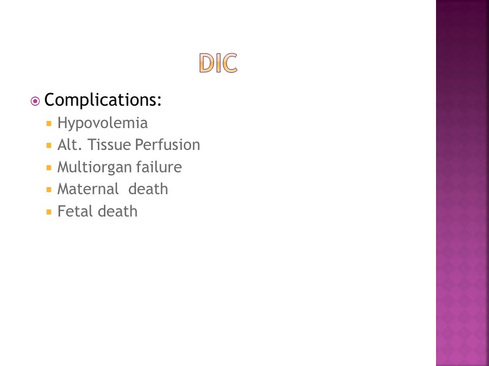 DIC Complications: Hypovolemia Alt. Tissue Perfusion
