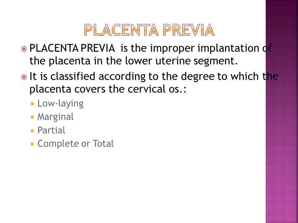 Placenta Previa PLACENTA PREVIA is the improper implantation of the placenta in the lower uterine segment.