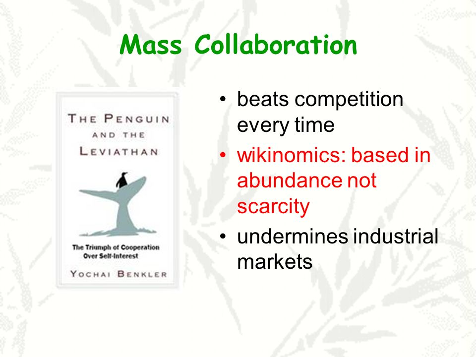 Mass Collaboration beats competition every time