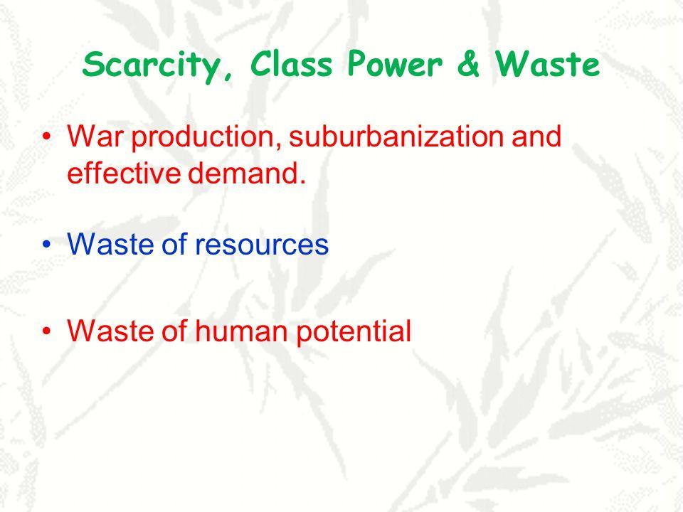 Scarcity, Class Power & Waste