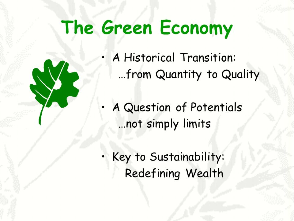 The Green Economy A Historical Transition: …from Quantity to Quality
