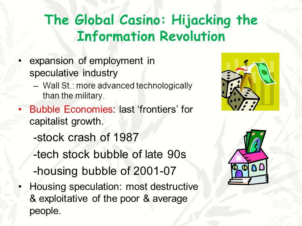 The Global Casino: Hijacking the Information Revolution