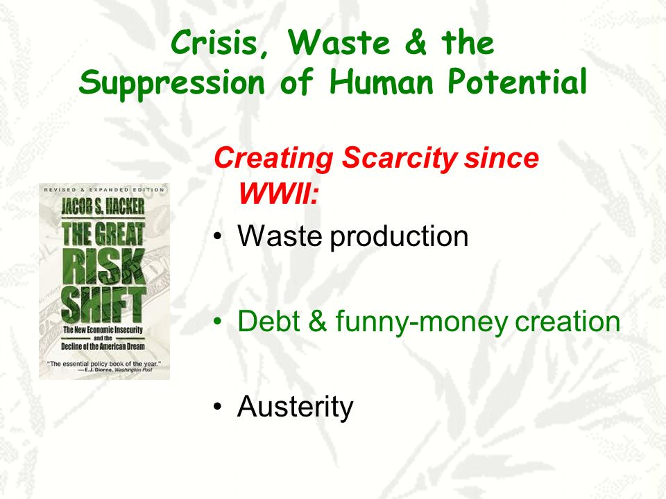 Crisis, Waste & the Suppression of Human Potential