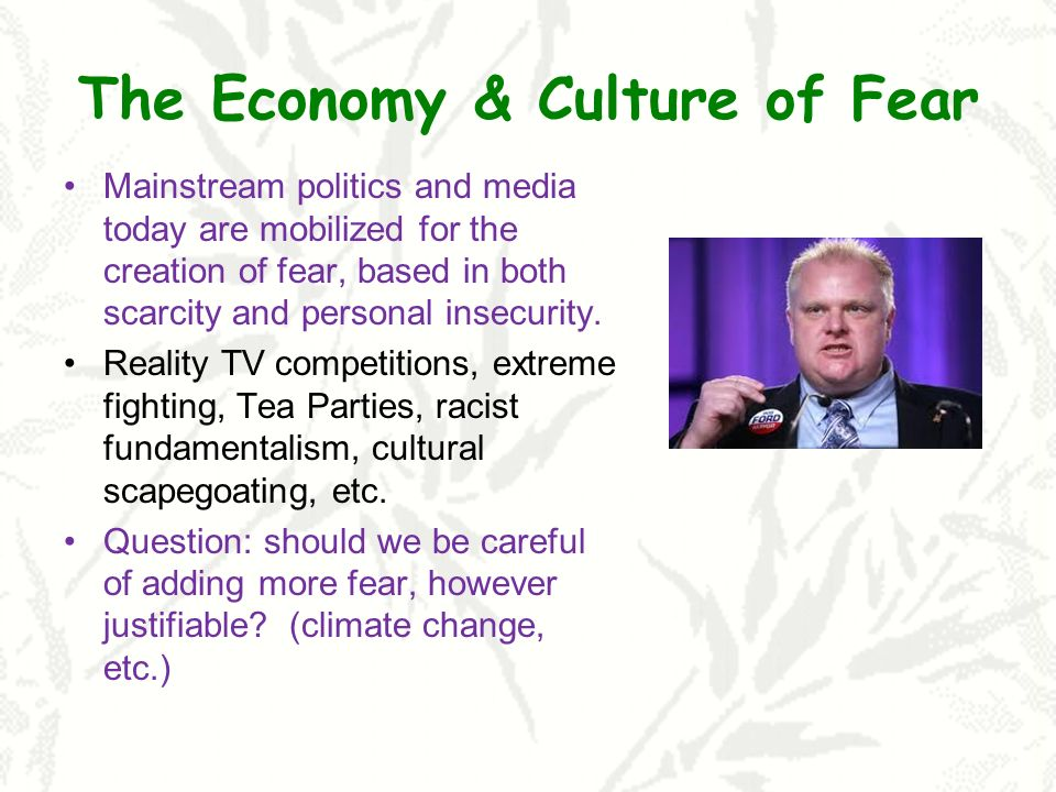 The Economy & Culture of Fear