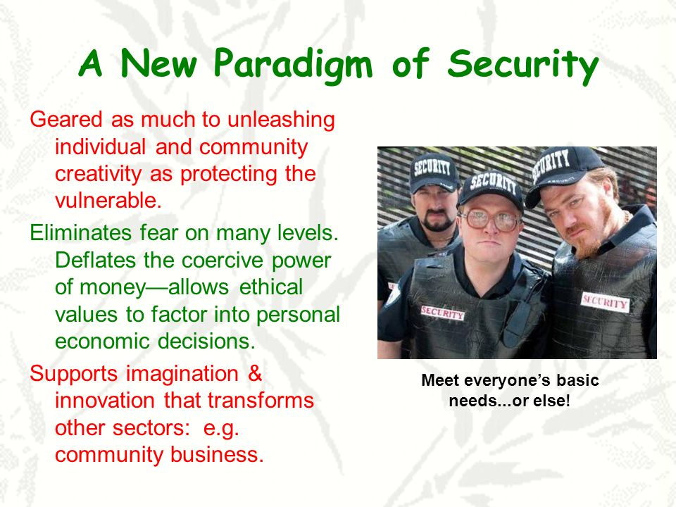A New Paradigm of Security