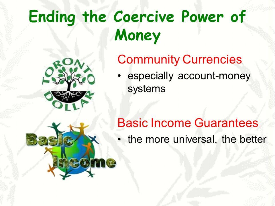 Ending the Coercive Power of Money