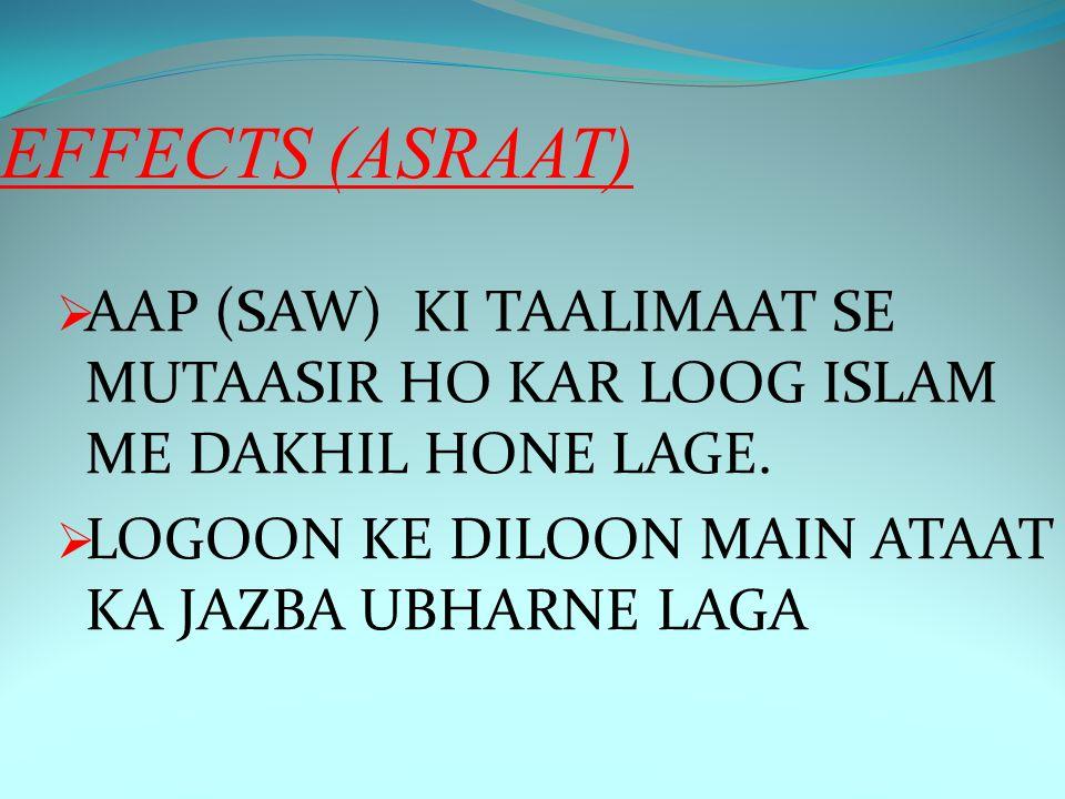 EFFECTS (ASRAAT) AAP (SAW) KI TAALIMAAT SE MUTAASIR HO KAR LOOG ISLAM ME DAKHIL HONE LAGE.