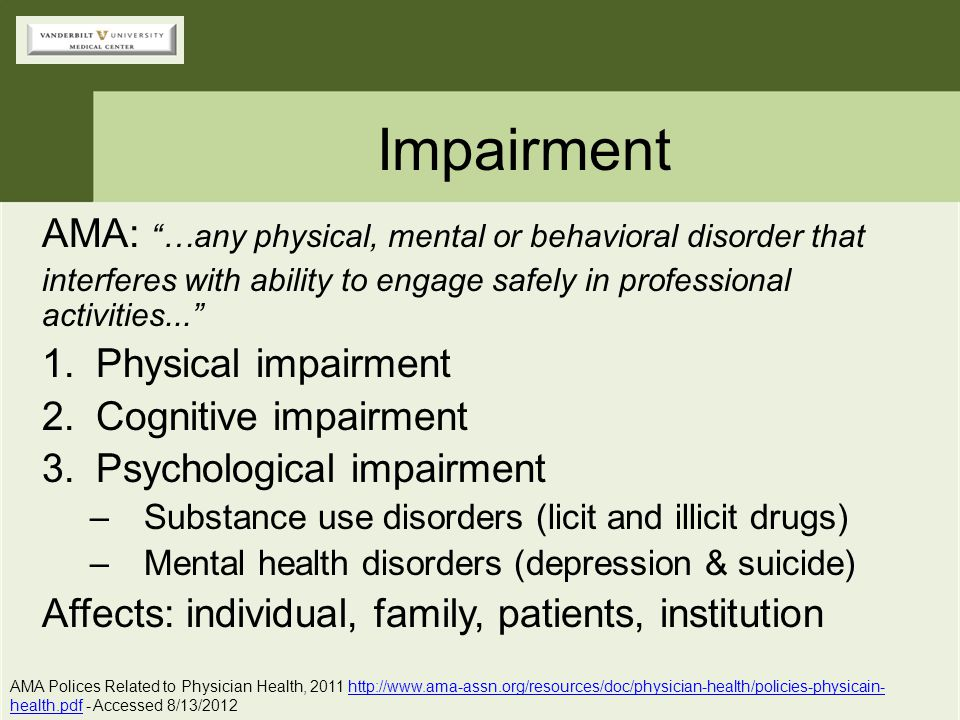 Impairment AMA: …any physical, mental or behavioral disorder that