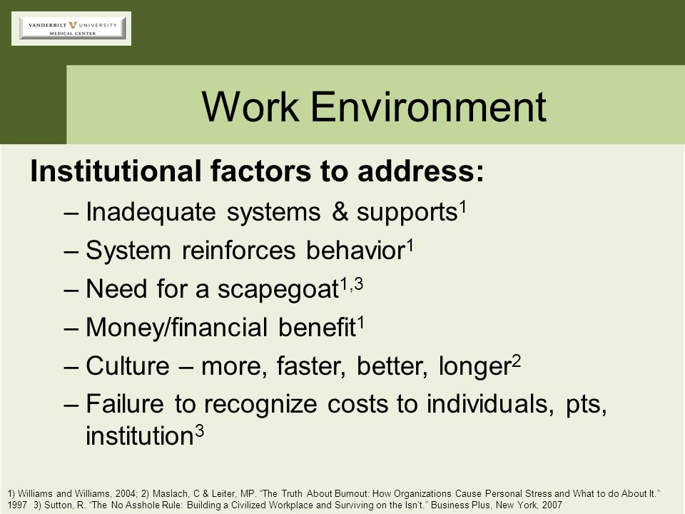 Work Environment Institutional factors to address: