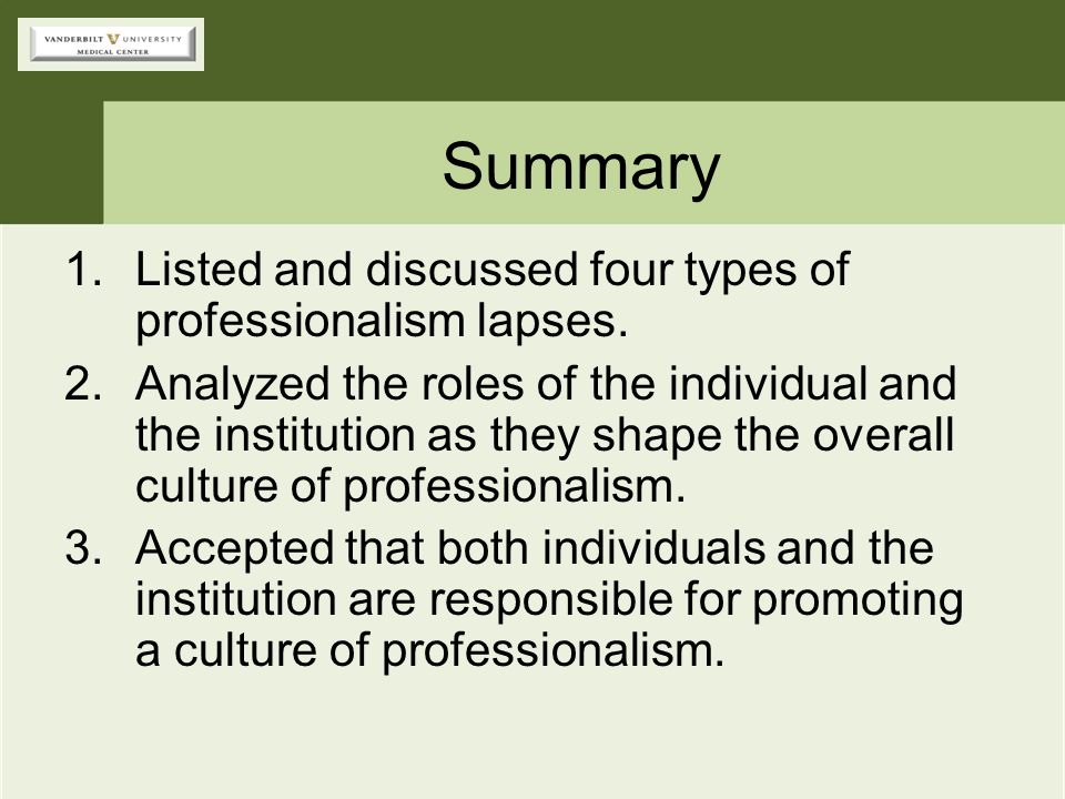 Summary Listed and discussed four types of professionalism lapses.