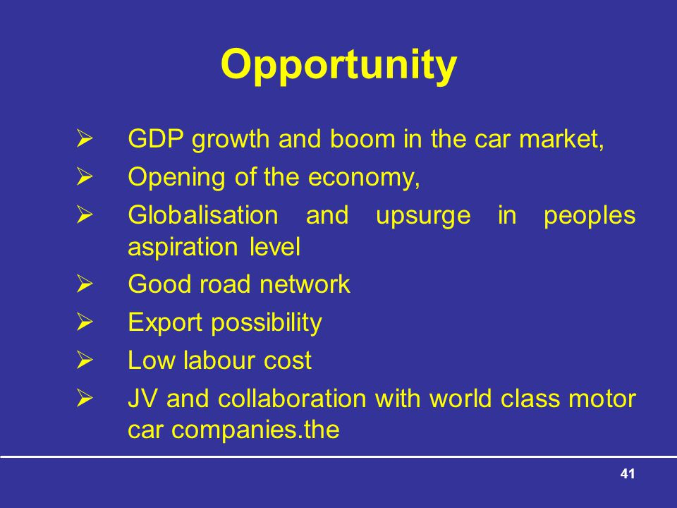 Opportunity GDP growth and boom in the car market,
