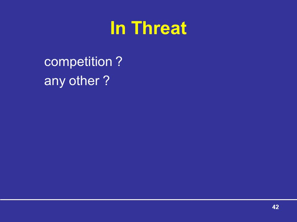 In Threat competition any other