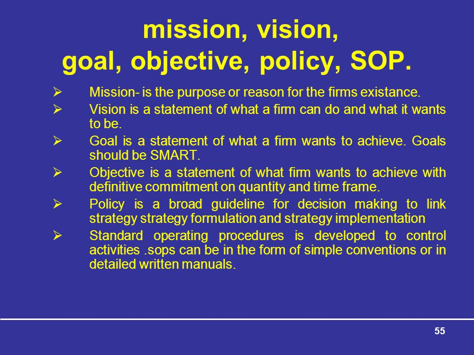 mission, vision, goal, objective, policy, SOP.