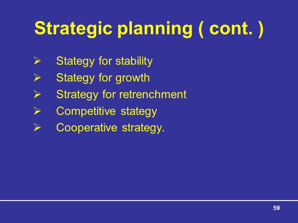 Strategic planning ( cont. )