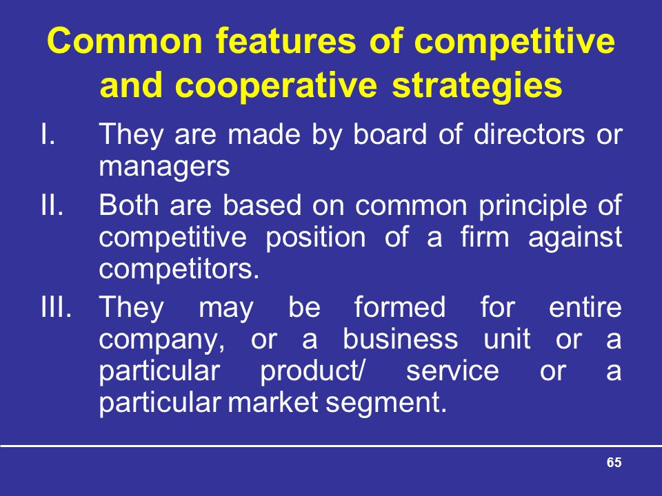 Common features of competitive and cooperative strategies