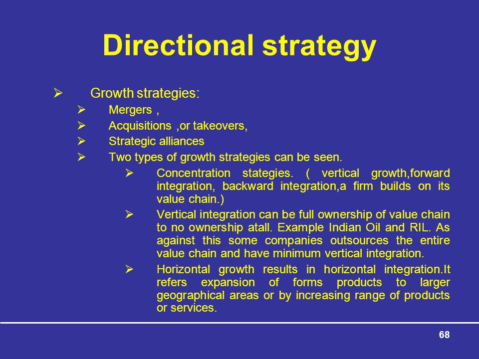 Directional strategy Growth strategies: Mergers ,