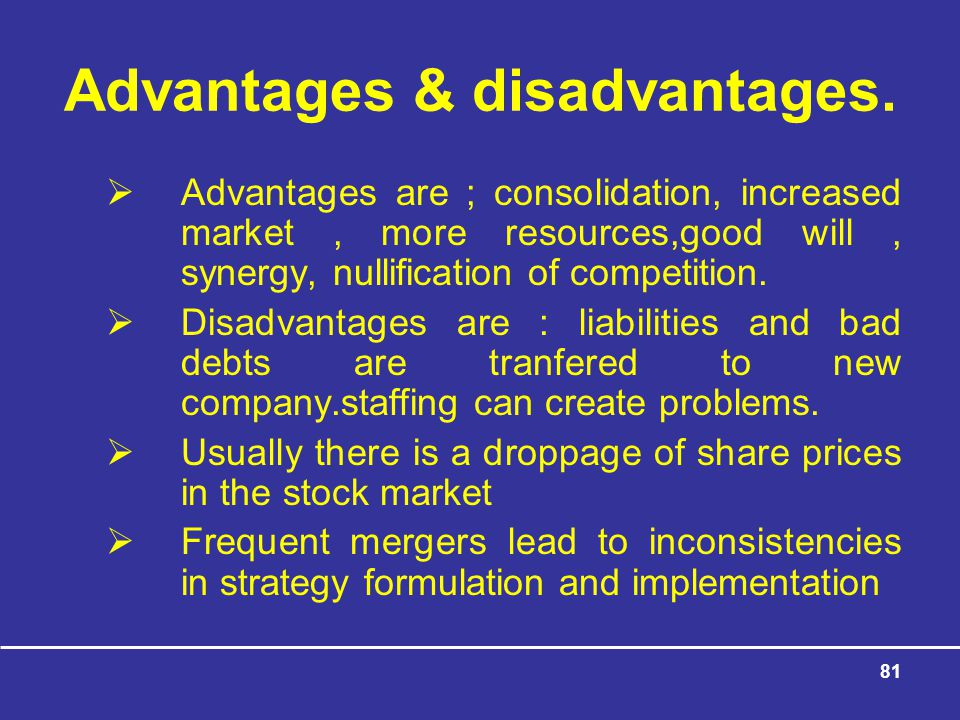 Advantages & disadvantages.