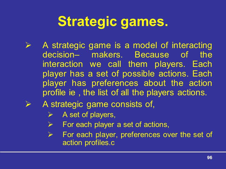Strategic games.