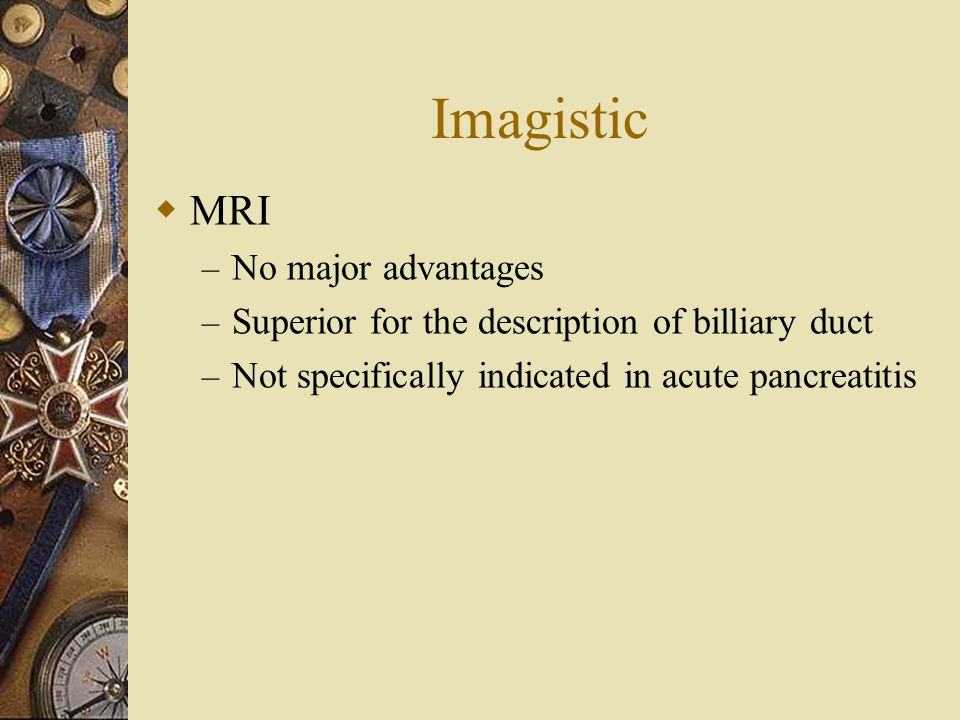 Imagistic MRI No major advantages